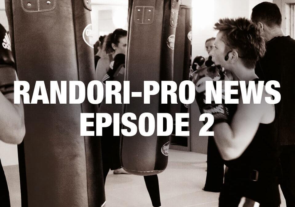 Randori-Pro News Episode 2