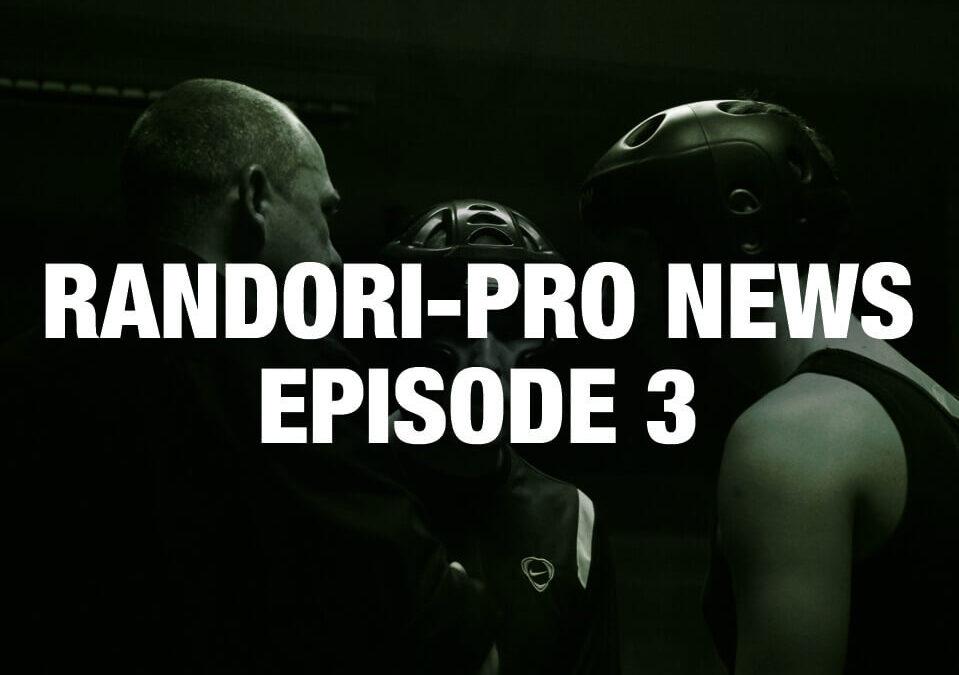 Randori-Pro News Episode 3