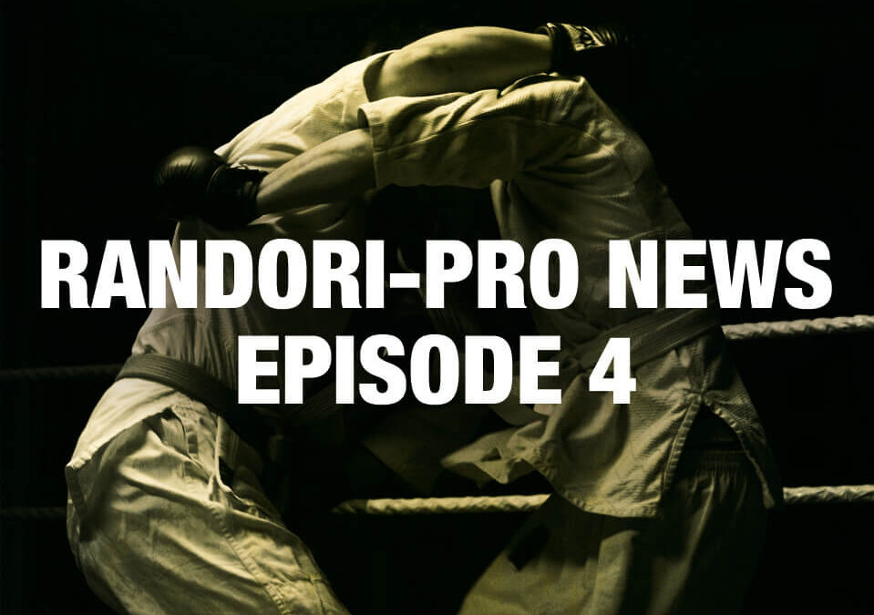 Randori-Pro News Episode 4